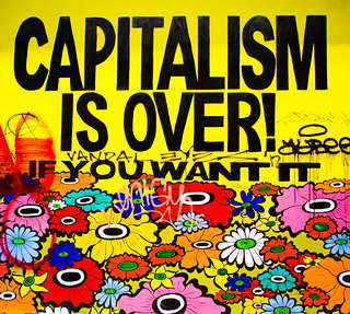 Capitalism is Over if You Want It