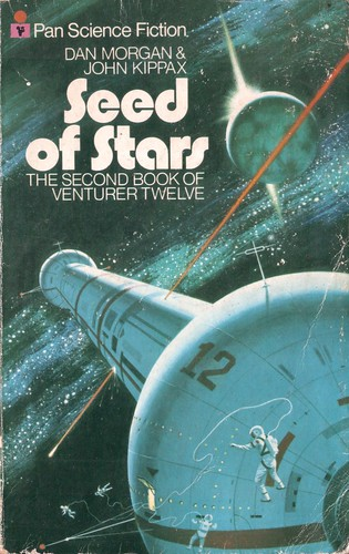 Seed of Stars  by Dan Morgan & John Kippax. Pan 1974. Cover art Dean Ellis
