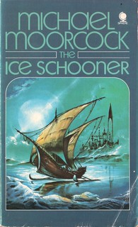 The Ice Schooner by Michael Moorcock. Sphere 1975. Cover artist Eddie Jones