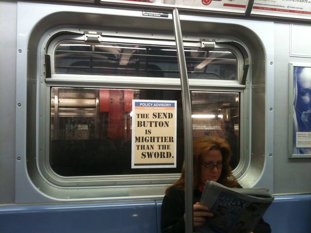 POLICY ADVISORY The Send Button is mightier than the Sword. (M train; car 8423)