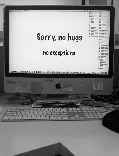 sorry, no hugs