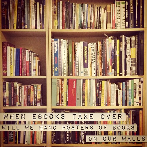 When eBooks take over, will we hang posters of books on our walls?