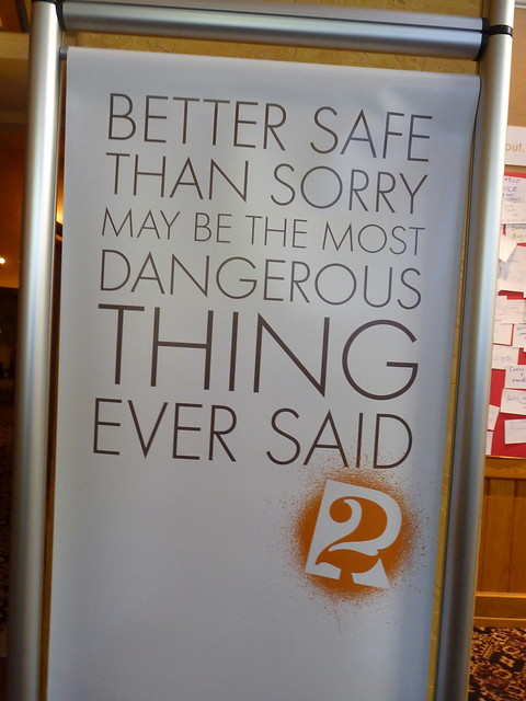 """Better safe than sorry may be the most dangerous thing ever said"""