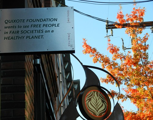QUIXOTE FOUNDATION wants to see FREE PEOPLE in FAIR SOCIETIES on a HEALTHY PLANET, Idealism, Practice, signs, Ballard, Seattle, Washington, USA by Wonderlane