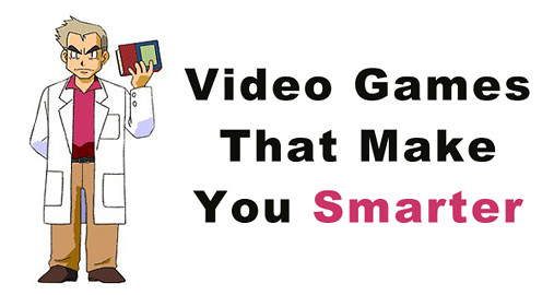 Video Games That Make You Smarter