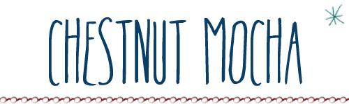 chestnut mocha