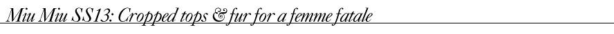 Miu Miu SS13- Cropped tops & fur for a femme fatale