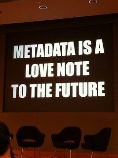 Metadata is a love note to the future