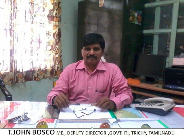T.JOHNBOSCO ME.,DEPUTY DIRECTOR,GOVT ITI,TRICHY