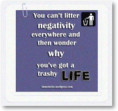 U can't litter negativity everywhere