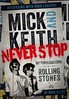 Click to visit Mick and Keith - Never Stop - My Conversations with the Rolling Stones