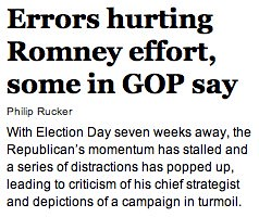 Washington Post: Errors hurting Romney effort, some in GOP say by stevegarfield