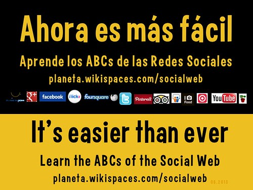It's easier than ever. Learn the ABCs of the Social Web = Ahora es más fácil. Aprende los ABCs de las Redes Sociales