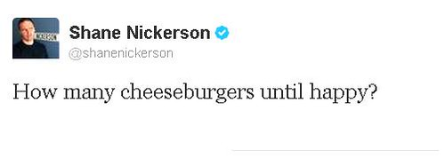 @shanenickerson - Happy cheeseburgers