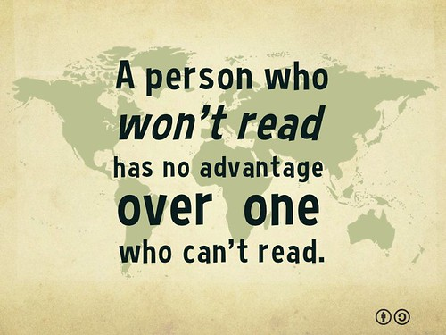 A person who won't read has no advantage over one who can't read