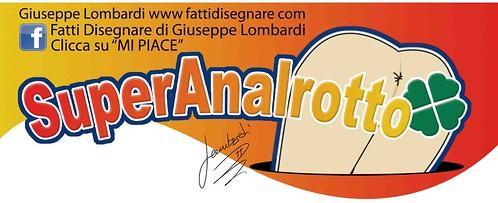 SuperAnalRotto by Giuseppe Lombardi