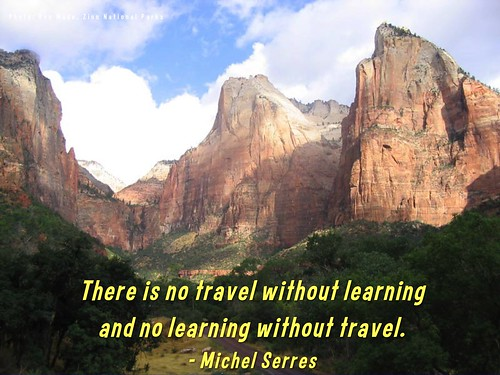 There is no travel without learning and no learning without travel - Michel Serres
