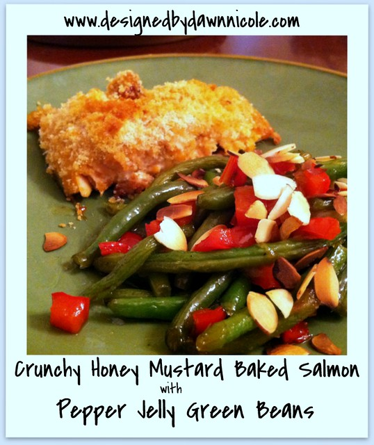 Crunchy Honey Mustard Baked Salmon and Pepper Jelly Green Beans