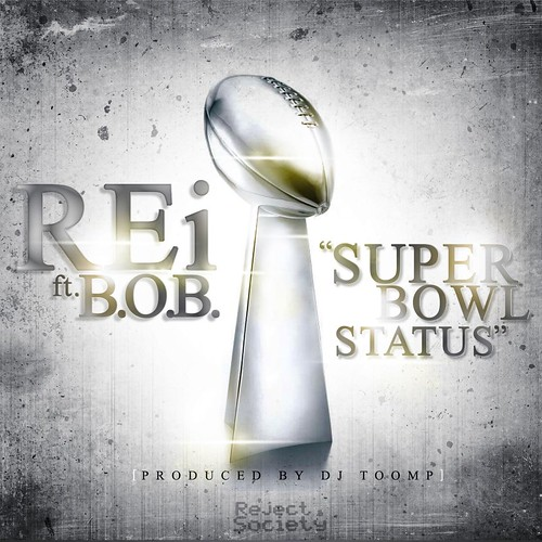 "REi feat. B.O.B. - ""Super Bowl Status"" Produced by DJ Toomp"