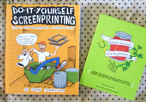 DIY Screenprinting & Home Sweet Homegrown | Microcosm publishing
