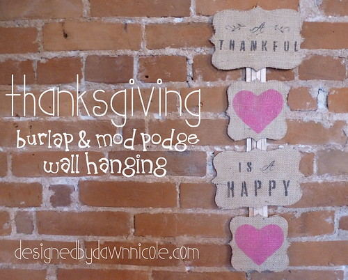 A Thankful Heart is a Happy Heart Burlap & Mod Podge Wall Hanging