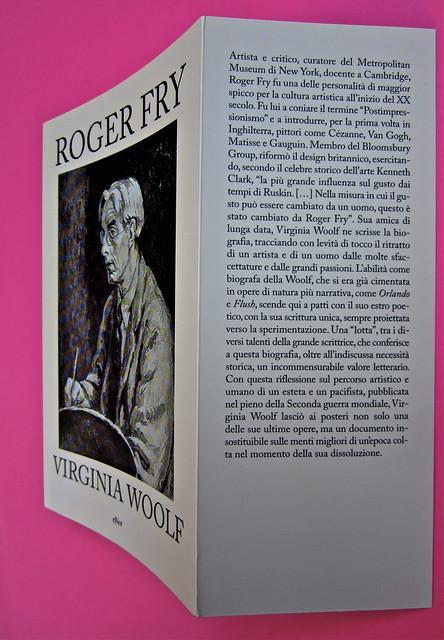 Virginia Woolf, Roger Fry. elliot 2012. [responsabilità grafica non indicata]; alla copertina: Ritratto di Roger Fry, di Vanessa Bell. Copertina, risvolto di c (part.), 1