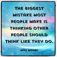 'They don't get it!' This is the statement people make that proves this quote. That, and the fact that people get frustrated with people who don't think like they do. #successquotes #moorethoughts