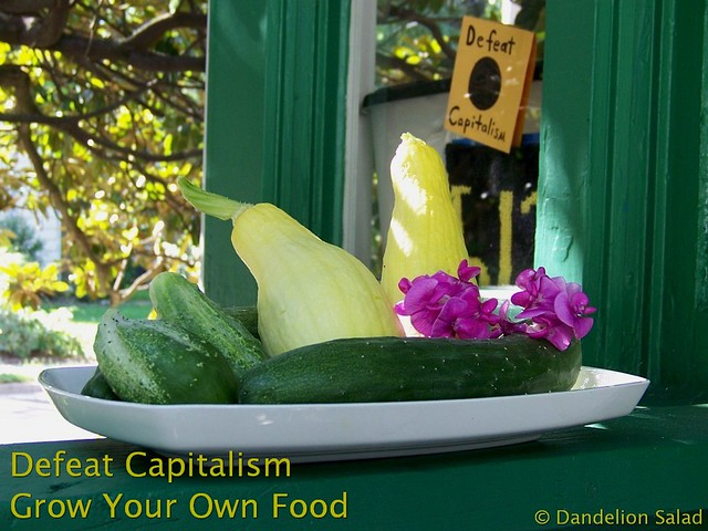 Defeat Capitalism: Grow Your Own Food!