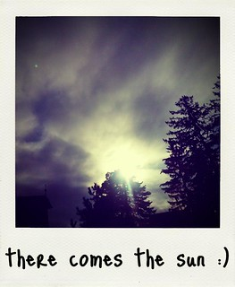 there comes the sun :)