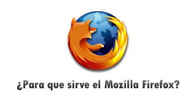 ¿Para qué sirve el Mozilla Firefox?