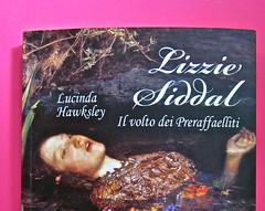 Lucinda Hawksley, Lizzie Siddal. Odoya 2012. [responsabilità grafica non indicata]. Copertina (part.), 5
