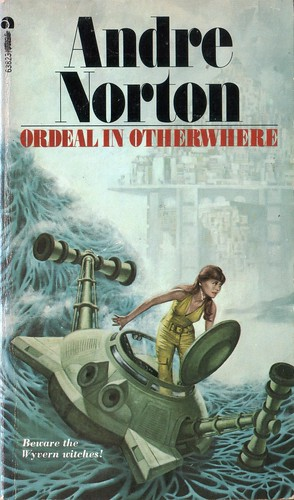 Ordeal in Otherwhere by Andre Norton. Ace 1973.
