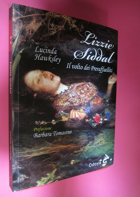 Lucinda Hawksley, Lizzie Siddal. Odoya 2012. [responsabilità grafica non indicata]. Dorso e copertina (part.), 1