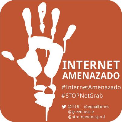 #InternetAmenazado #STOPNetGrab