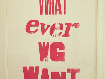 What Ever We Want letterpress poster print