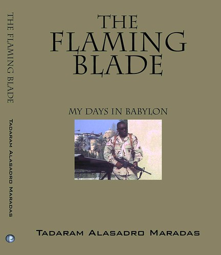 The Flaming Blade My Days in Babylon by Tadaram Alasadro Maradas