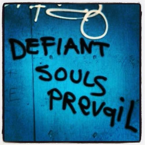 Defiant Souls Prevail
