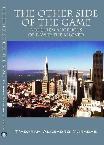 The Other Side of the Game: A Requiem Angelicus of Dawid the Beloved (C) Authored by Tadaram Maradas by Tadaram Alasadro Maradas