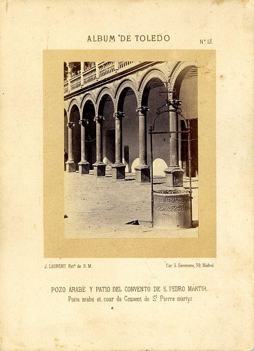 Patio de San Pedro Mártir hacia 1865. Fotografía de Jean Laurent incluida en un álbum sobre Toledo © Archivo Municipal. Ayuntamiento de Toledo