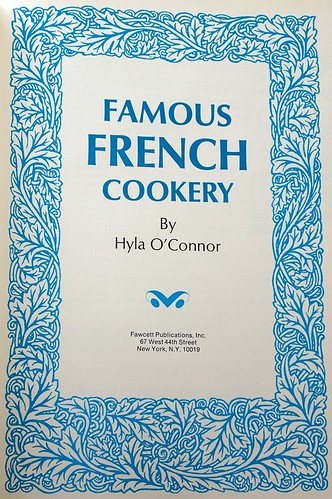 Famous French Cookery by Hyla Nelson O'Connor, 1969.