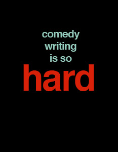 comedy-writing-hard