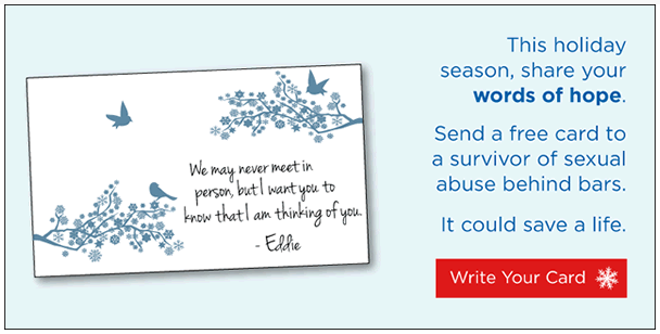 A light-blue rectangle showing a sample message sent to a survivor of sexual violence in prison. It is a white card with blue birds and has a message that reads We may never meet in person, but I want you to know that i am thinking of you--Eddie. If you click on the photo you will be taken to Just Detention's website where you can write your own message.
