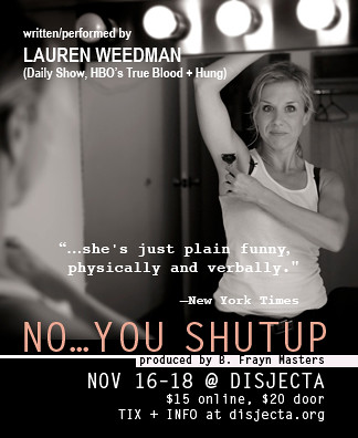 Lauren Weedman No You Shut Up @ Disjecta