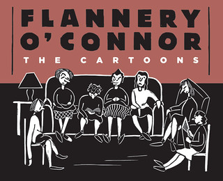 The cover of Flannery O'Connor's cartoon book, featuring one of her linocuts of some straggly, forlorn looking characters sitting on a couch.