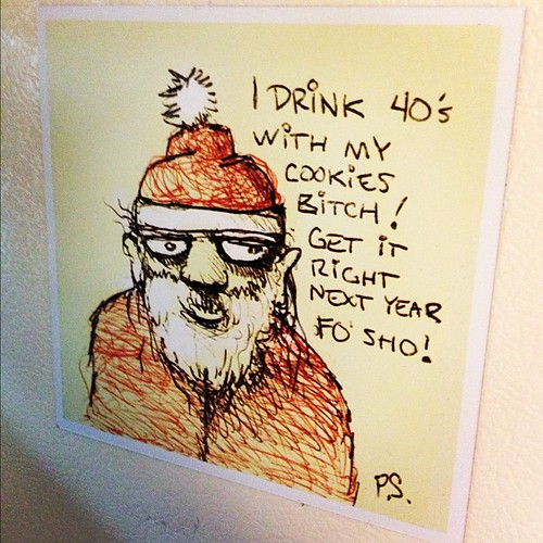 I drink 40's with my #cookies bitch! Get it right next year fo' sho! By Peter Swik #santa #magnet #designcraft #houtx #art #hilarious