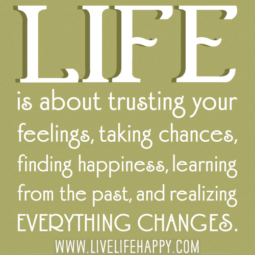 Superior Life Is About Trusting Your Feelings, Taking Chances, Finding Happiness,  Learning From The Nice Design