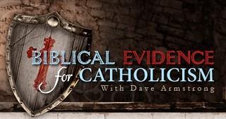 Biblical Evidence for Catholicisms