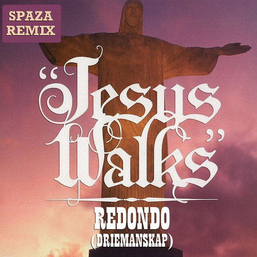 Jesus Walks Spaza Remix - Redondo