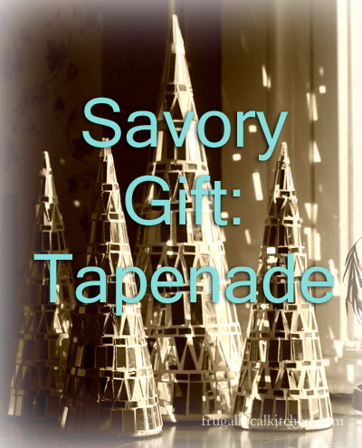 Savory Holiday Gifts: Tapenade