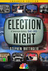 Click to visit Election Night by Stephen Battaglio - audio/video enhanced edition